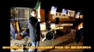 "Buccarella ""Come Together"" vota SI – BelSalento"